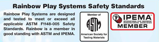 Rainbow Play Systems Safety Standards. Rainbow is a member in good standing with ASTM and IPEMA